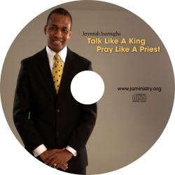 Talk Like a King - Pray Like a Priest